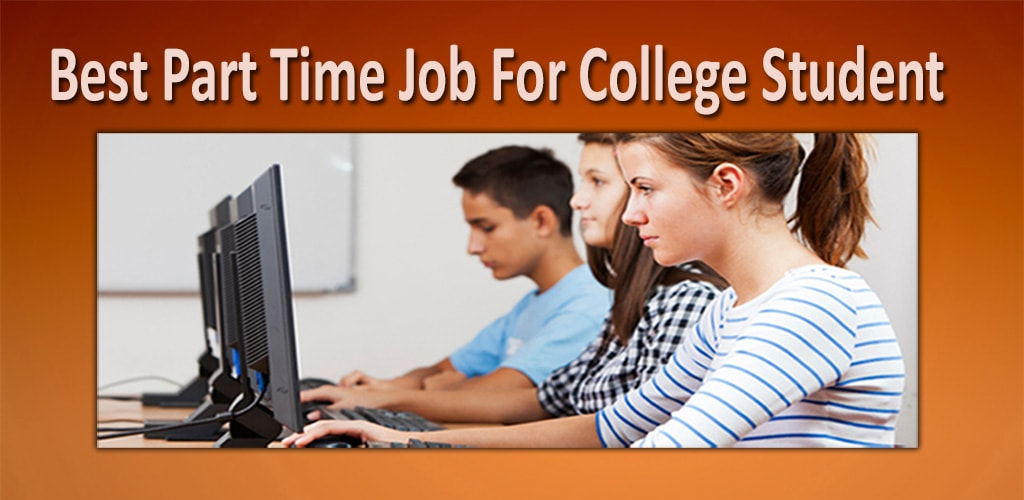 14 Best Part Time Jobs For Students without investment 2016